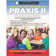 Praxis II Power Practice Elementary Education: Curriculum, Instruction, and Assessment (0011 / 5011) by Learningexpress, Llc, 9781576859797