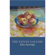 The Exiles' Gallery by Partridge, Elise, 9781770899797