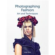 Photographing Fashion by Keily, Leigh, 9781847979797