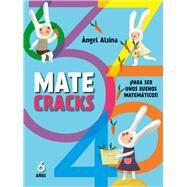 Matecracks 6 años by Alsina, Angel, 9788498259797