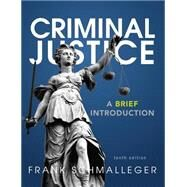 Criminal Justice A Brief Introduction by Schmalleger, Frank J., 9780133009798