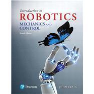 Introduction to Robotics Mechanics and Control by Craig, John J., 9780133489798