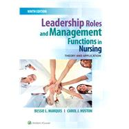 Leadership Roles and Management Functions in Nursing Theory and Application by Marquis, Bessie L.; Huston, Carol J., 9781496349798