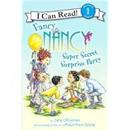 Super Secret Surprise Party by O'Connor, Jane; Glasser, Robin Preiss, 9780062269799