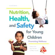 Nutrition, Health and Safety for Young Children Promoting Wellness by Sorte, Joanne; Daeschel, Inge; Amador, Carolina, 9780132869799