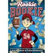 The Rookie Bookie by Wertheim, L. Jon; Moskowitz, Tobias J., 9780316249799