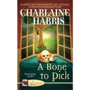 A Bone to Pick by Harris, Charlaine, 9780425219799