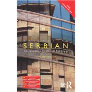 Colloquial Serbian: The Complete Course for Beginners by Hawkesworth; Celia, 9781138949799