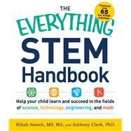 The Everything STEM Handbook by Sawah, Rihab; Clark, Anthony, Ph.D., 9781440589799