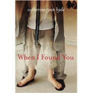 When I Found You by Hyde, Catherine Ryan, 9781611099799