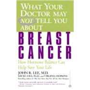 What Your Doctor May Not Tell You About(TM): Breast Cancer by Lee, John R.; Zava, David; Hopkins, Virginia, 9780446679800