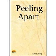 Peeling Apart by Zweig, Aaron, 9781411689800