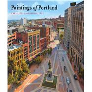 Paintings of Portland by Little, Carl; Little, David, 9781608939800