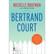 Bertrand Court by Brafman, Michelle, 9781938849800