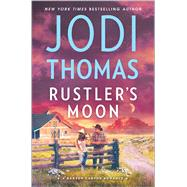 Rustler's Moon by Thomas, Jodi, 9780373789801