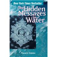 Hidden Messages in Water by Emoto, Masaru, 9780743289801