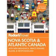 Fodor's Nova Scotia & Atlantic Canada by FODOR'S TRAVEL GUIDES, 9781101879801
