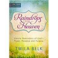 Raindrops from Heaven by Belk, Twila, 9781424549801