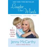 Louder Than Words A Mother's Journey in Healing Autism by McCarthy, Jenny, 9780452289802