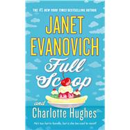 Full Scoop by Evanovich, Janet; Hughes, Charlotte, 9781250059802