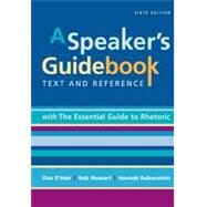 A Speaker's Guidebook with The Essential Guide to Rhetoric by O'Hair, Dan; Stewart, Robert; Rubenstein, Hannah, 9781457689802