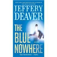 The Blue Nowhere A Novel by Deaver, Jeffery, 9781501139802