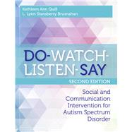 Do-Watch-Listen-Say by Quill, Kathleen Ann; Brusnahan, L. Lynn Stansberry, Ph.D., 9781598579802