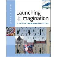 Launching the Imagination : A Guide to Two-Dimensional Design by Stewart, Mary, 9780077379803