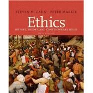 Ethics History, Theory, and Contemporary Issues by Cahn, Steven M.; Markie, Peter, 9780190209803