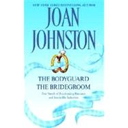 The Bodyguard/The Bridegroom by JOHNSTON, JOAN, 9780385339803
