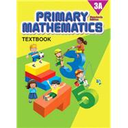 Primary Mathematics Textbook 3A STD ED by MCE, 9780761469803