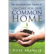 On Care for Our Common Home by Pope Francis; Irwin, Kevin W., 9780809149803