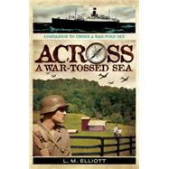 Across a War-tossed Sea by Elliott, L.M., 9781423159803