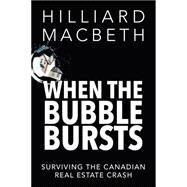 When the Bubble Bursts by Macbeth, Hilliard, 9781459729803