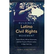 Building a Latino Civil Rights Movement by Lee, Sonia Song-Ha, 9781469629803