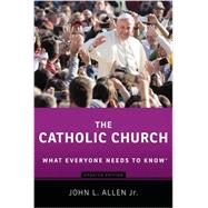 The Catholic Church What Everyone Needs to Know® by Allen, John L., 9780199379804