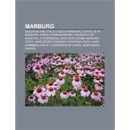 Marburg : Brothers Grimm, Marburg Virus, Main-Weser Railway, Hanno Drechsler, University of Marburg, Vfb Marburg, Elisabeth Church by , 9781156779804