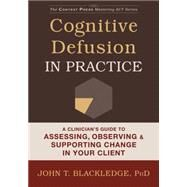 Cognitive Defusion Made Simple: A Step-by-step Training Manual for Act and Cbt Therapists by Blackledge, John T., 9781608829804