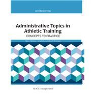 Administrative Topics in Athletic Training Concepts to Practice by Harrelson, Gary; Gardner, Greg; Winterstein, Andrew P., 9781617119804