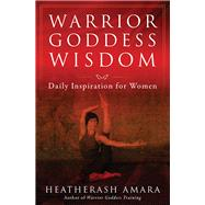 Warrior Goddess Wisdom by Amara, Heather Ash, 9781938289804