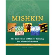 Economics of Money, Banking and Financial Markets, The, Business School Edition by Mishkin, Frederic S., 9780133859805