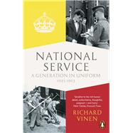 National Service by Vinen, Richard, 9780141399805
