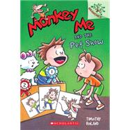 Monkey Me and the Pet Show: A Branches Book (Monkey Me #2) by Roland, Timothy, 9780545559805