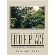Just a Little Place by Bass, Raymond, 9781496959805