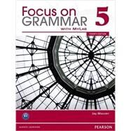 Focus on Grammar 5 with MyEnglishLab, 4/e by MAURER, 9780132169806