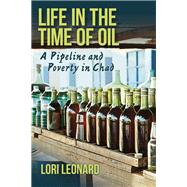 Life in the Time of Oil by Leonard, Lori, 9780253019806