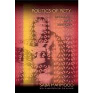 Politics of Piety by Mahmood, Saba, 9780691149806