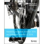 Mastering Autodesk Inventor 2016 and Autodesk Inventor Lt 2016 by Munford, Paul; Normand, Paul, 9781119059806