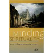 Minding Spirituality by Sorenson,Randall Lehmann, 9781138009806