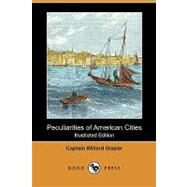 Peculiarities of American Cities by Glazier, Willard, 9781409989806